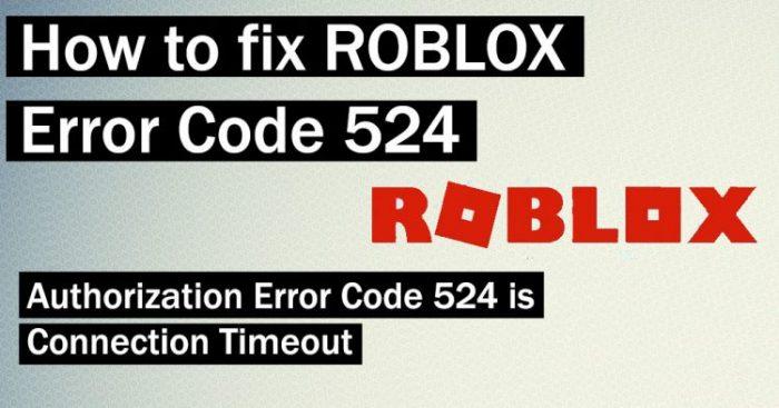fix ROBLOX Error Code 524