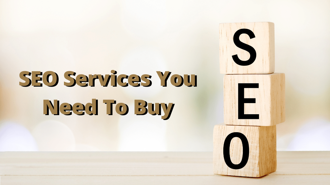 SEO Services You Need To Buy