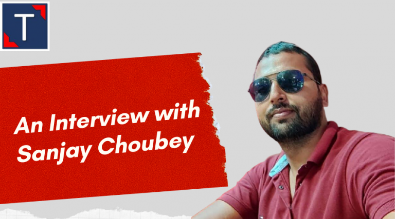 An Interview With Sanjay Choubey